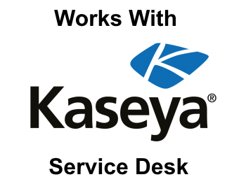Works with Kaseya Service Desk